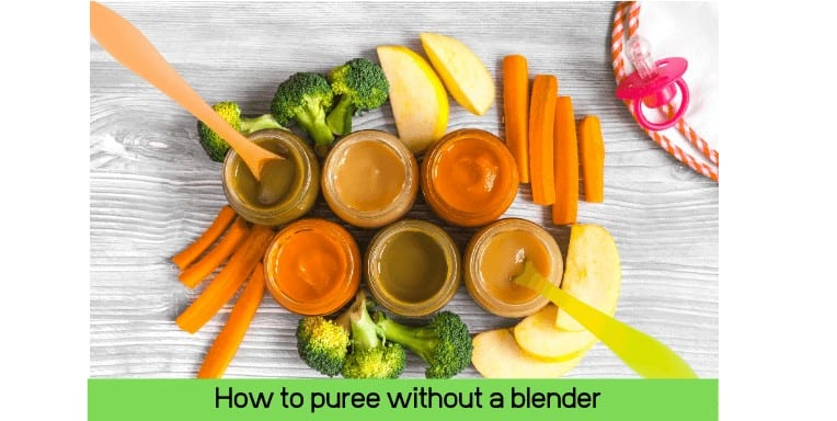 How to puree without a blender 6 ways