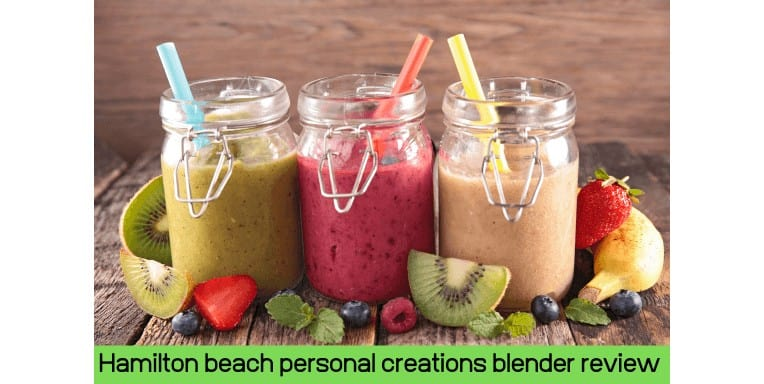 Hamilton beach personal creations blender review