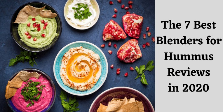 Best Blenders for Hummus Reviews