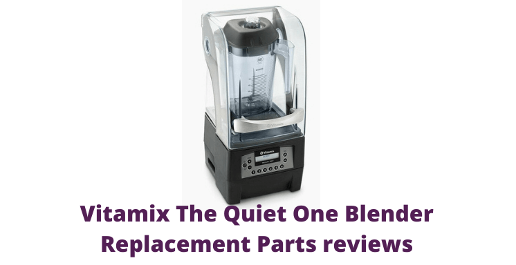Vitamix The Quiet One Blender Replacement Parts reviews