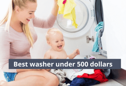The 8 Best Washer Under $500 of 2021