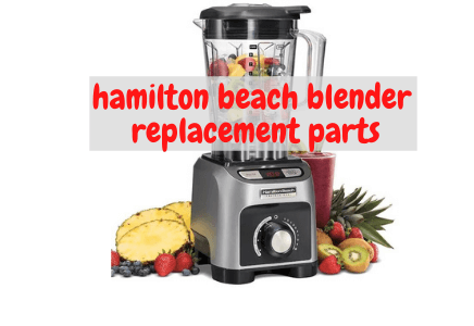 Hamilton Beach Blender Replacement Parts reviews in 2021