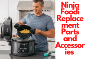 Ninja Foodi Replacement Parts and Accessories