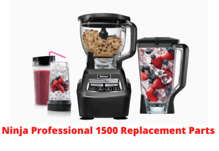 Ninja Professional 1500 Replacement Parts Reviews In 2021